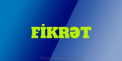 FİKRƏT