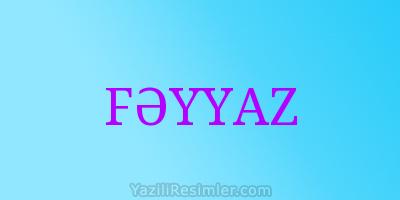 FƏYYAZ