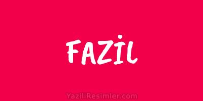 FAZİL