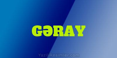 GƏRAY