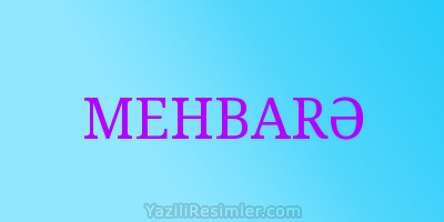 MEHBARƏ