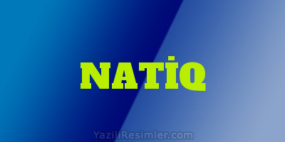NATİQ