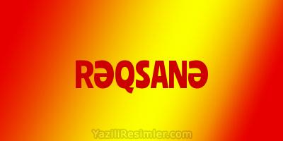 RƏQSANƏ