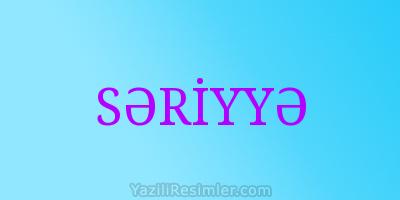 SƏRİYYƏ