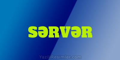 SƏRVƏR