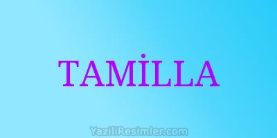 TAMİLLA