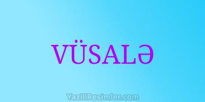 VÜSALƏ