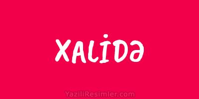 XALİDƏ