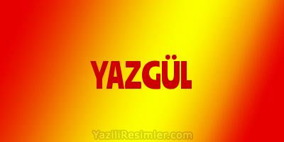 YAZGÜL
