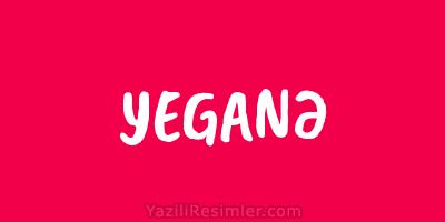 YEGANƏ