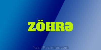 ZÖHRƏ