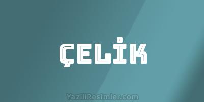 ÇELİK