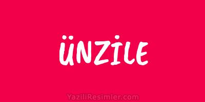 ÜNZİLE