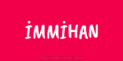 İMMİHAN