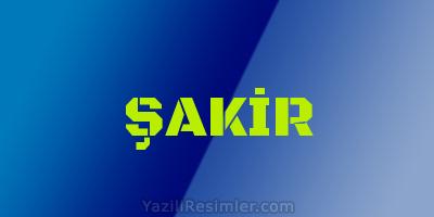 ŞAKİR