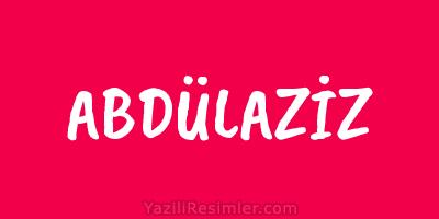 ABDÜLAZİZ