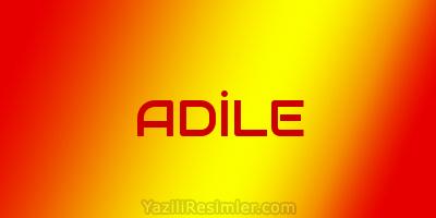 ADİLE