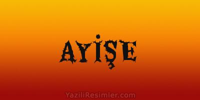 AYİŞE