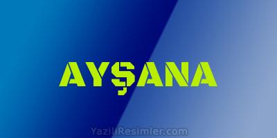 AYŞANA