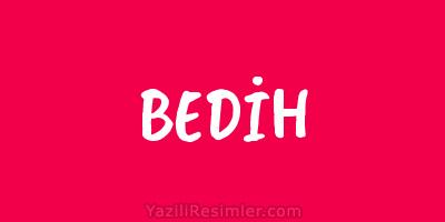 BEDİH