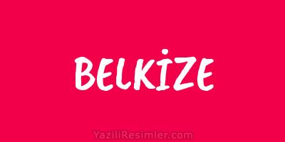 BELKİZE