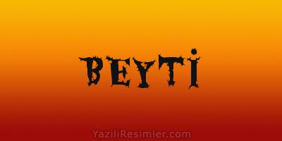 BEYTİ