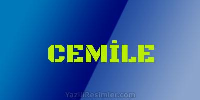 CEMİLE