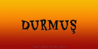 DURMUŞ