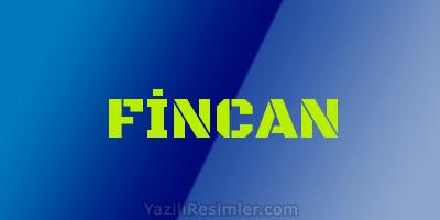 FİNCAN
