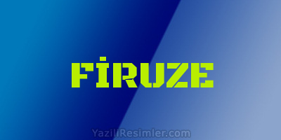 FİRUZE
