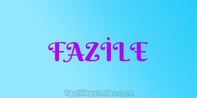 FAZİLE