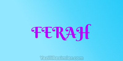 FERAH