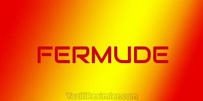 FERMUDE