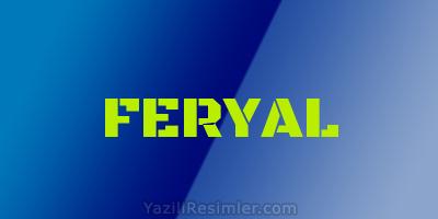 FERYAL