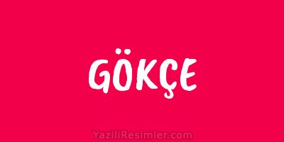 GÖKÇE