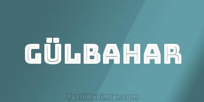 GÜLBAHAR
