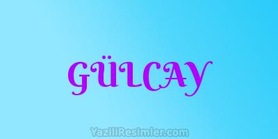 GÜLCAY