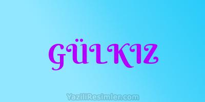 GÜLKIZ