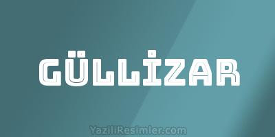 GÜLLİZAR