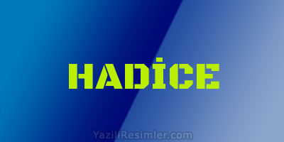 HADİCE