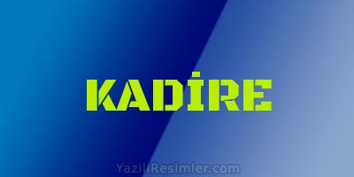 KADİRE
