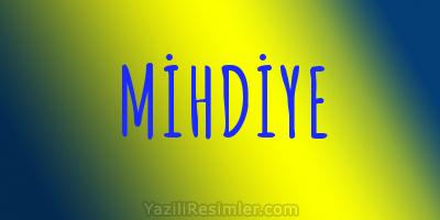 MİHDİYE