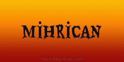 MİHRİCAN