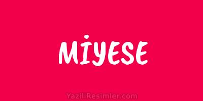 MİYESE