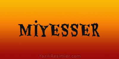 MİYESSER