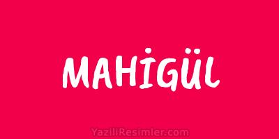 MAHİGÜL