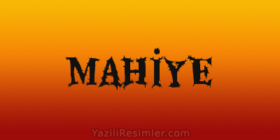 MAHİYE