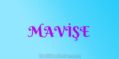 MAVİŞE