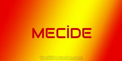 MECİDE