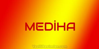 MEDİHA